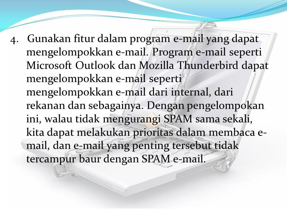 4. Gunakan fitur dalam program e-mail yang dapat mengelompokkan e-mail. Program e-mail seperti Microsoft Outlook dan Mozilla Thunderbird dapat mengelo