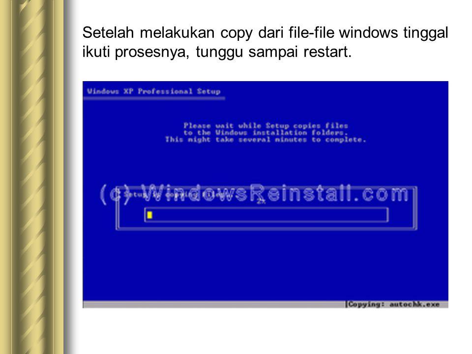 Setelah melakukan copy dari file-file windows tinggal ikuti prosesnya, tunggu sampai restart.