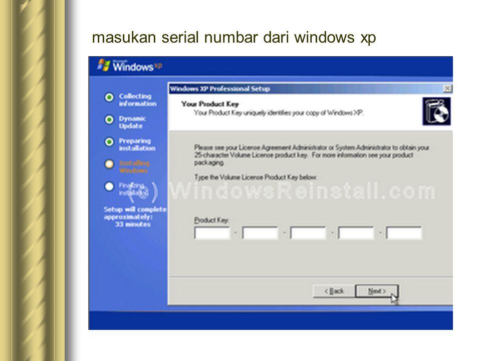 masukan serial numbar dari windows xp
