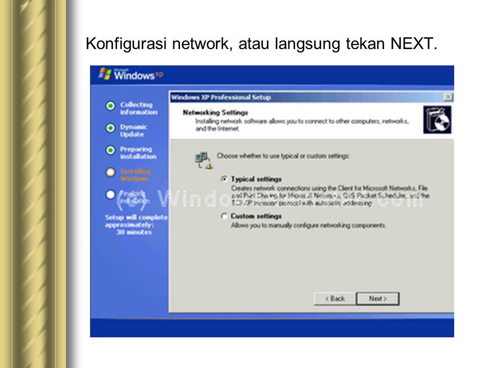 Konfigurasi network, atau langsung tekan NEXT.