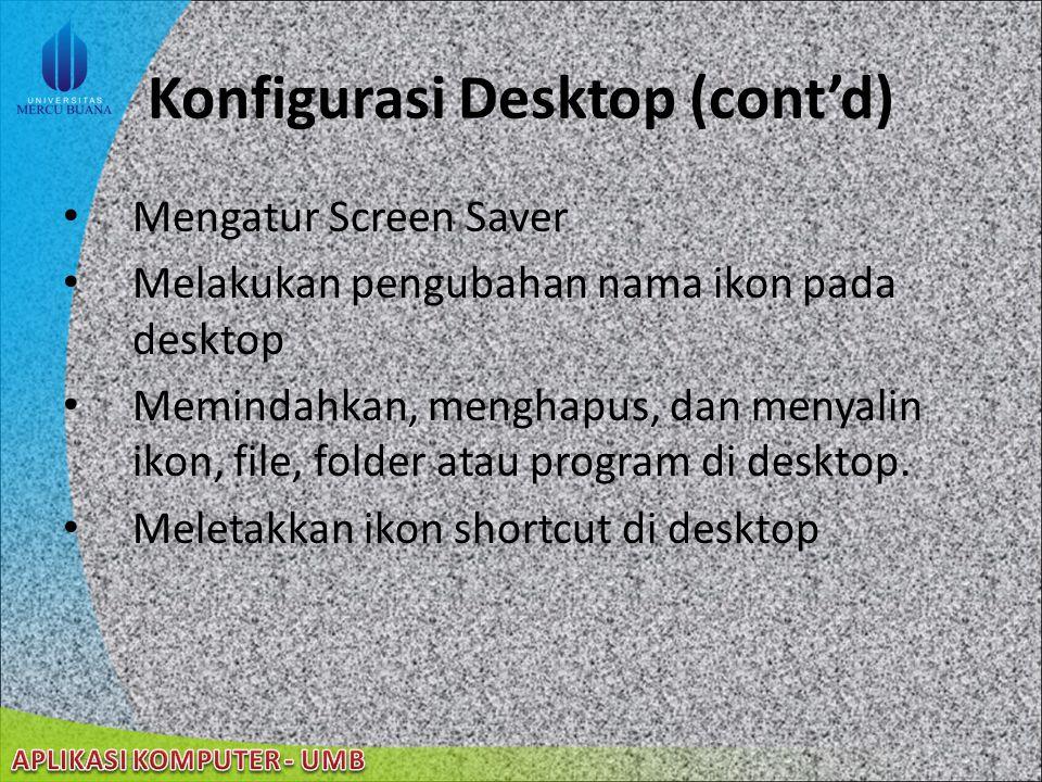22/08/2014 Konfigurasi Desktop Memilih desktop theme yang berbeda Membuat desktop theme sendiri Mengganti background desktop Mengubah ukuran huruf Win