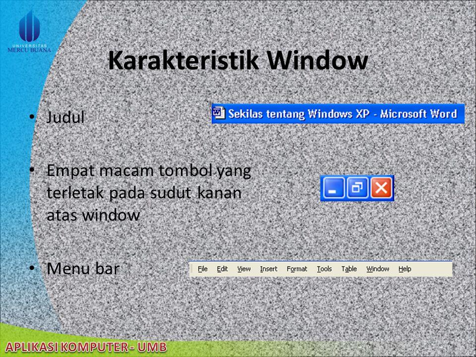 22/08/2014 Window Segala sesuatu yang dapat user lakukan pada komputer akan ditampilkan dalam sebuah window User dapat membuka beberapa window secara