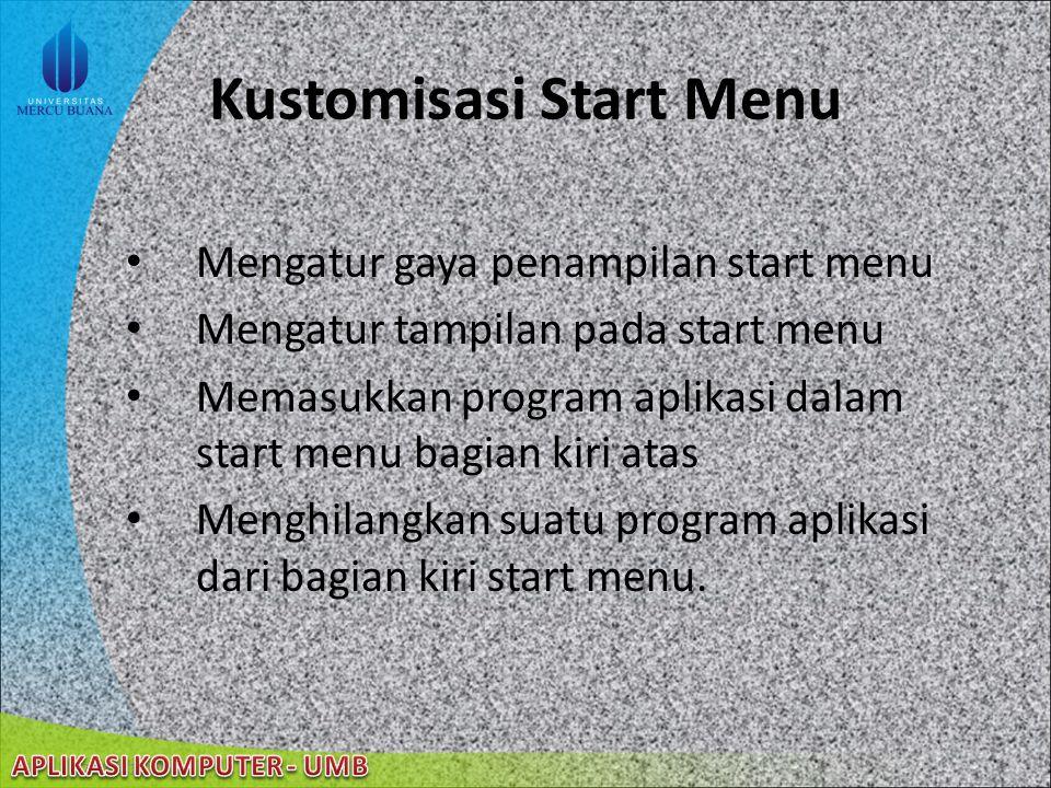 """22/08/2014 Start menu gaya """"Start Menu"""" Bagian kanan dan bagian kiri atas adalah fitur-fitur atau menu yang sudah tetap Bagian kiri tengah ditempati o"""