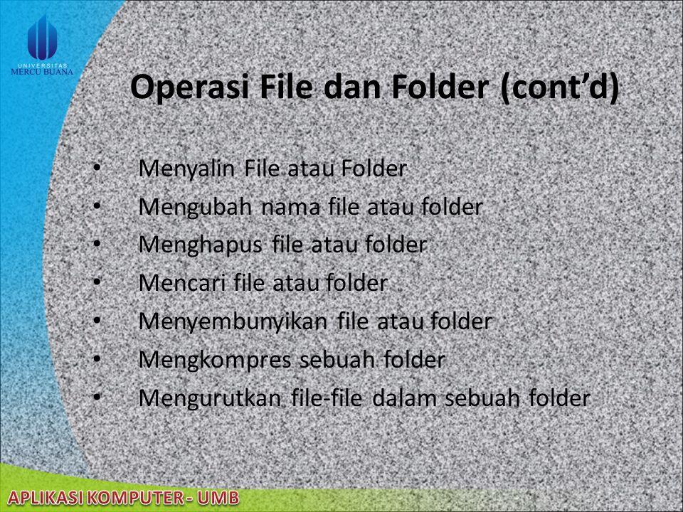 22/08/2014 Operasi File dan Folder Membuka file atau folder Menutup file atau folder Membuka file dengan program lain Membuat folder baru Menyimpan fi