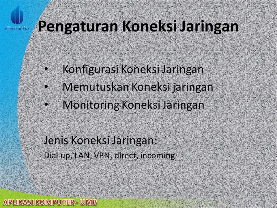 22/08/2014 Koneksi Jaringan New Connection Wizard membantu user dalam mempersiapkan koneksi Internet menggunakan modem, ISDN, DSL, atau modem kabel. U