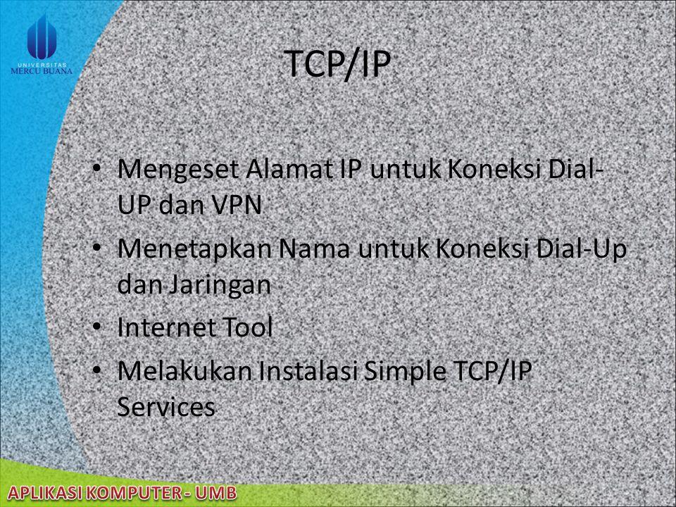 22/08/2014 Komponen Jaringan Menambah Komponen Jaringan Mengatur Komponen Jaringan Mengubah Urutan Protokol