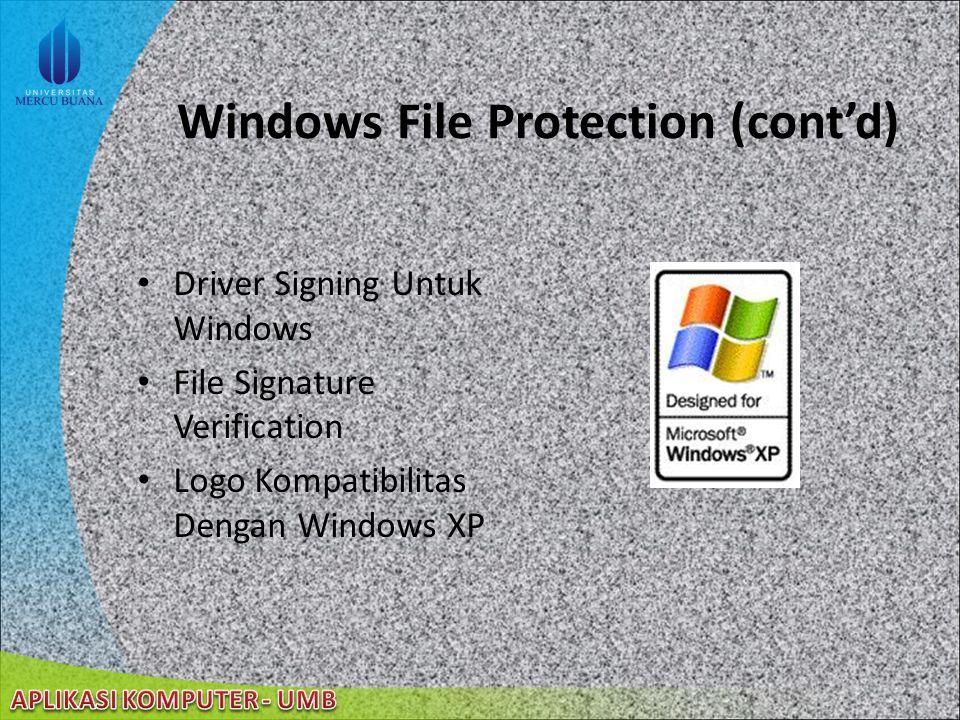 22/08/2014 Windows File Protection mencegah penumpukan file sistem yang telah diproteksi (seperti.sys,.dll,.ocx,.fon, dan.exe). mendeteksi penumpukan
