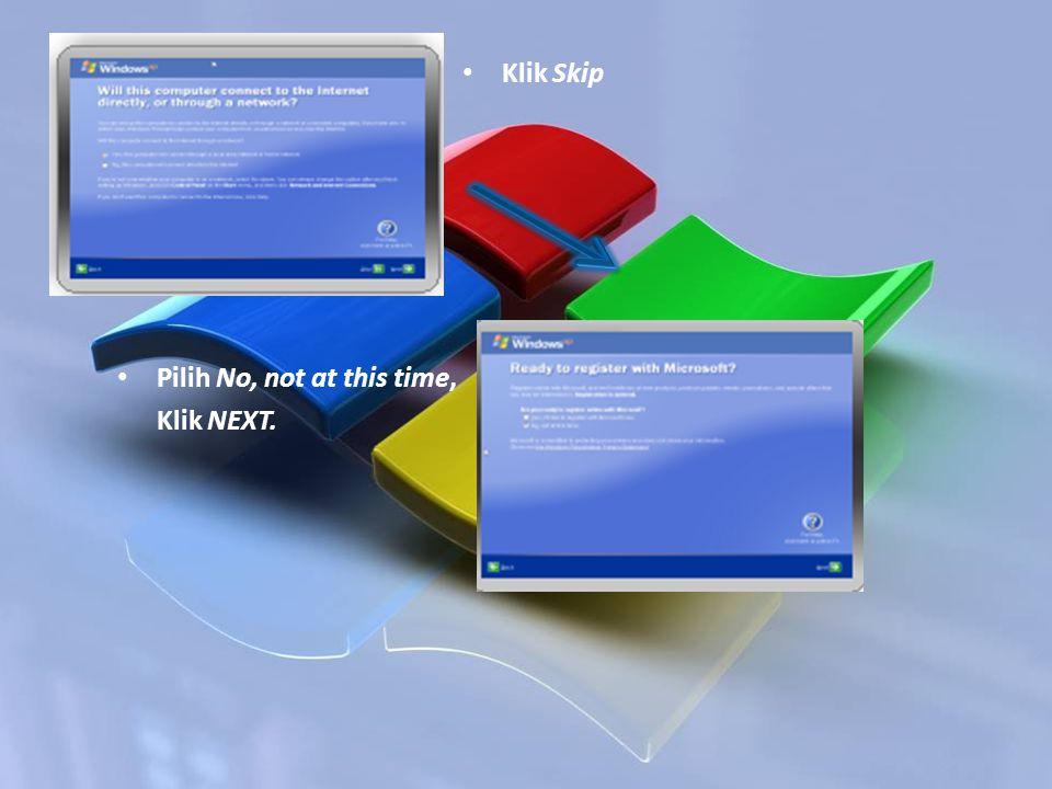 Pilih No, not at this time, Klik NEXT. Klik Skip