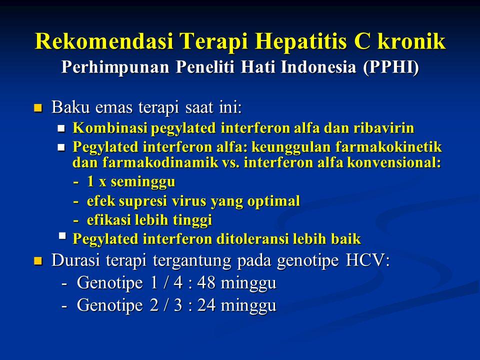 Rekomendasi Terapi Hepatitis C kronik Perhimpunan Peneliti Hati Indonesia (PPHI) Baku emas terapi saat ini: Baku emas terapi saat ini: Kombinasi pegyl