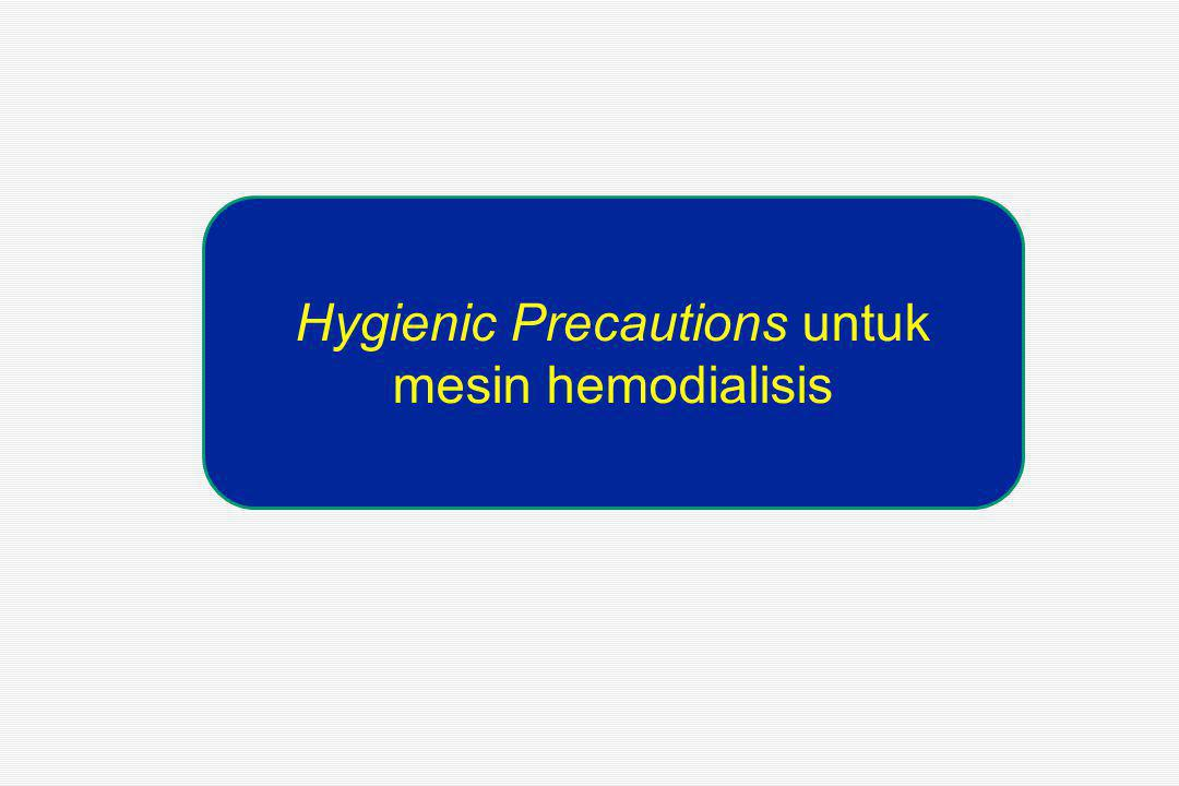 Hygienic Precautions untuk mesin hemodialisis