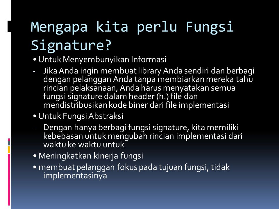 Mengapa kita perlu Fungsi Signature.