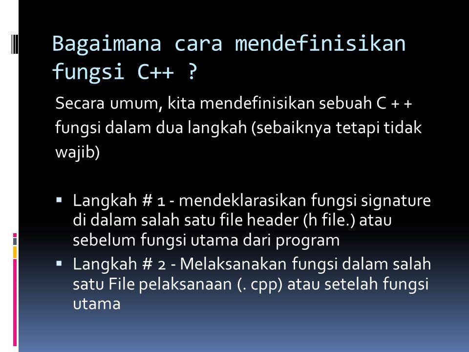 Bagaimana cara mendefinisikan fungsi C++ .