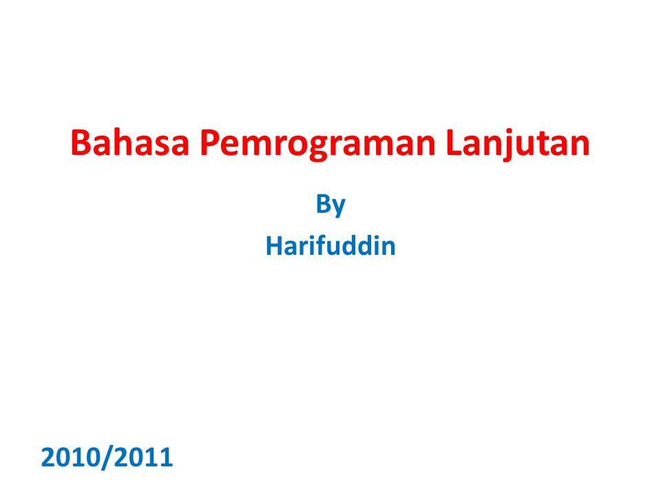 Bahasa Pemrograman Lanjutan By Harifuddin 2010/2011