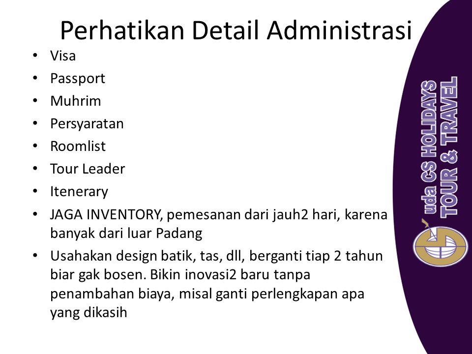 Perhatikan Detail Administrasi Visa Passport Muhrim Persyaratan Roomlist Tour Leader Itenerary JAGA INVENTORY, pemesanan dari jauh2 hari, karena banya