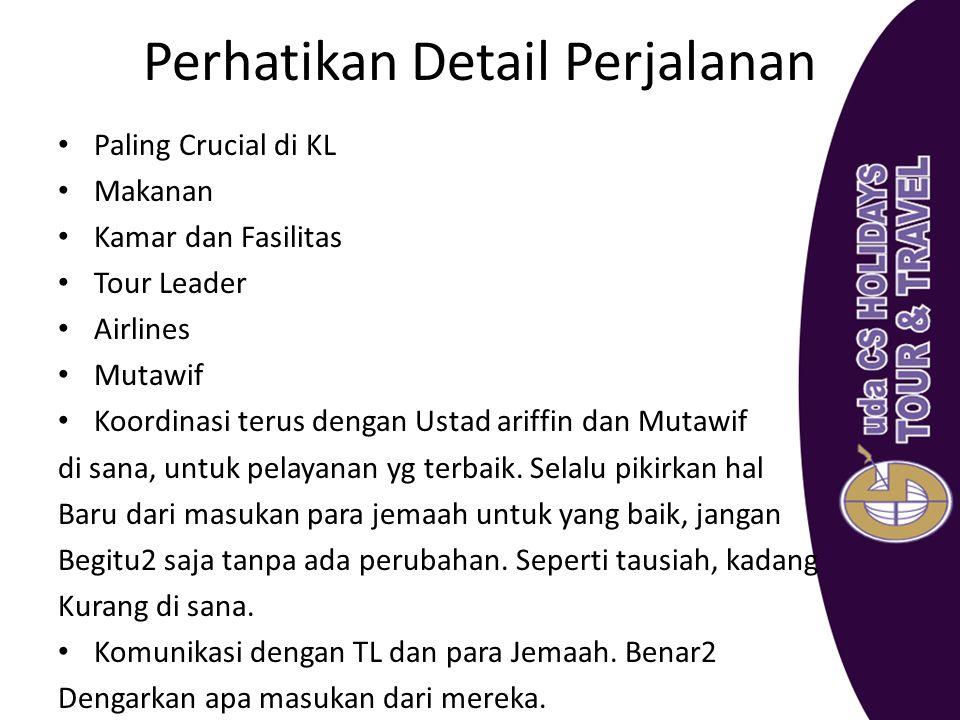 Perhatikan Detail Perjalanan Paling Crucial di KL Makanan Kamar dan Fasilitas Tour Leader Airlines Mutawif Koordinasi terus dengan Ustad ariffin dan M