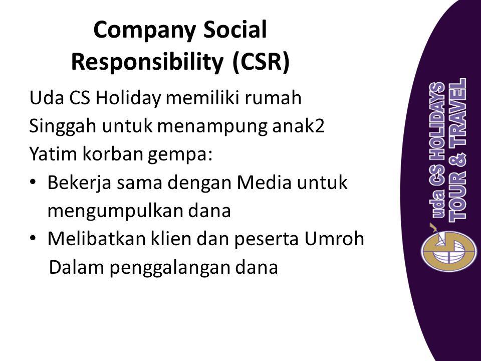 Company Social Responsibility (CSR) Uda CS Holiday memiliki rumah Singgah untuk menampung anak2 Yatim korban gempa: Bekerja sama dengan Media untuk me