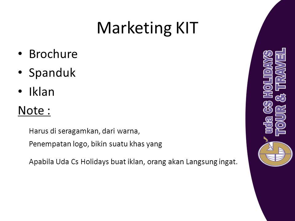 Marketing KIT Brochure Spanduk Iklan Note : Harus di seragamkan, dari warna, Penempatan logo, bikin suatu khas yang Apabila Uda Cs Holidays buat iklan