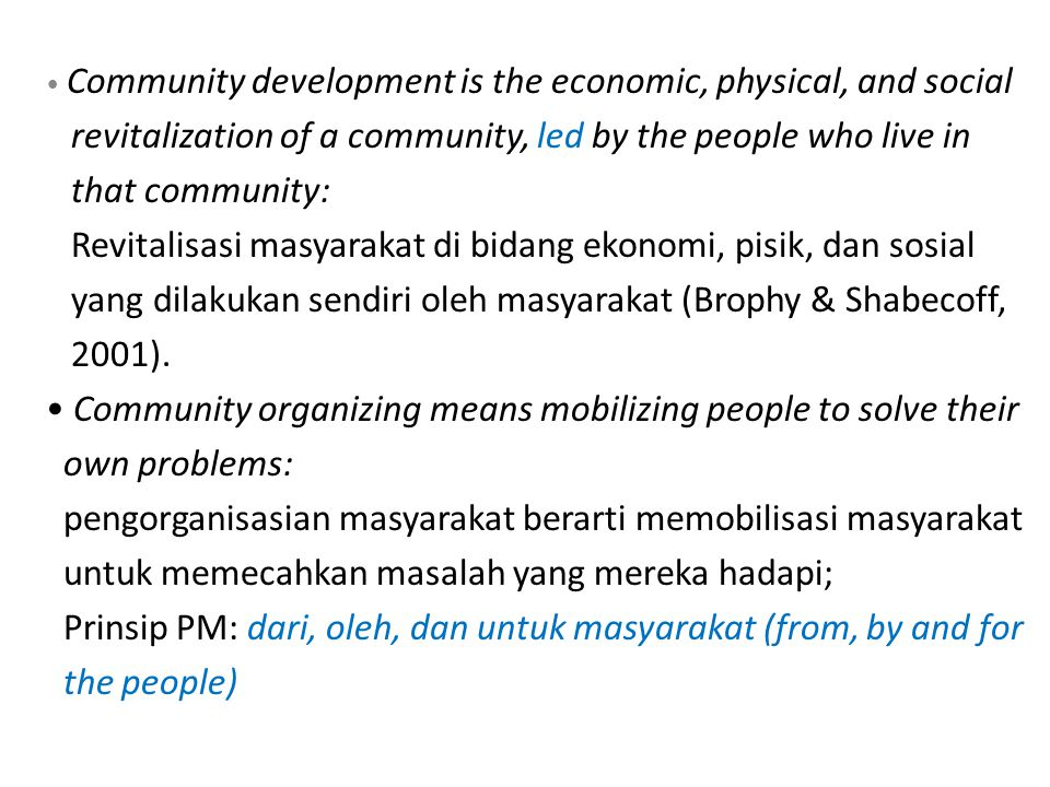 Community development is the economic, physical, and social revitalization of a community, led by the people who live in that community: Revitalisasi