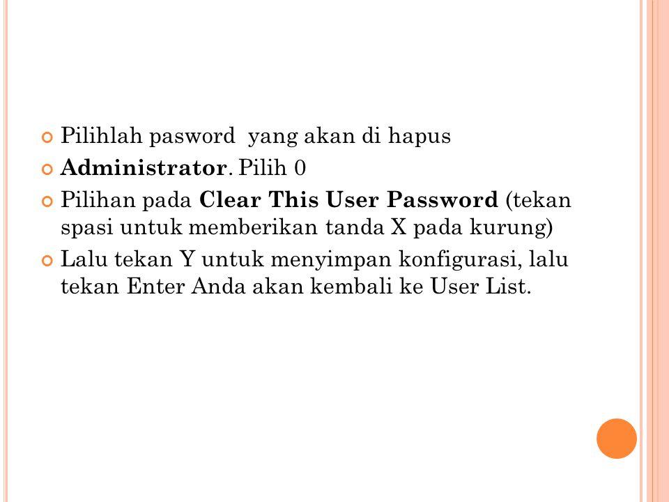 Pilihlah pasword yang akan di hapus Administrator.