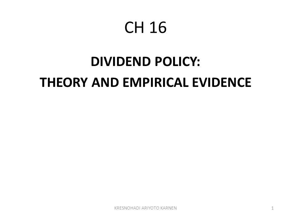 CH 16 DIVIDEND POLICY: THEORY AND EMPIRICAL EVIDENCE 1KRESNOHADI ARIYOTO KARNEN