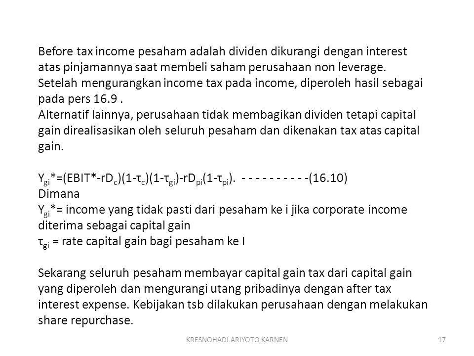 KRESNOHADI ARIYOTO KARNEN17 Before tax income pesaham adalah dividen dikurangi dengan interest atas pinjamannya saat membeli saham perusahaan non leve