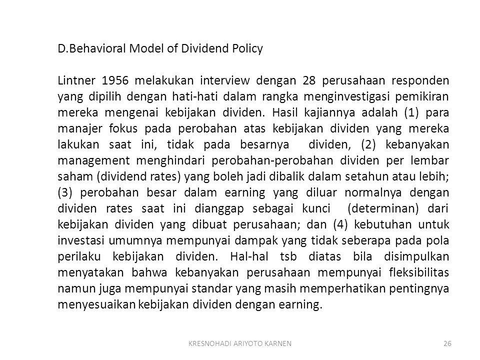 KRESNOHADI ARIYOTO KARNEN26 D.Behavioral Model of Dividend Policy Lintner 1956 melakukan interview dengan 28 perusahaan responden yang dipilih dengan