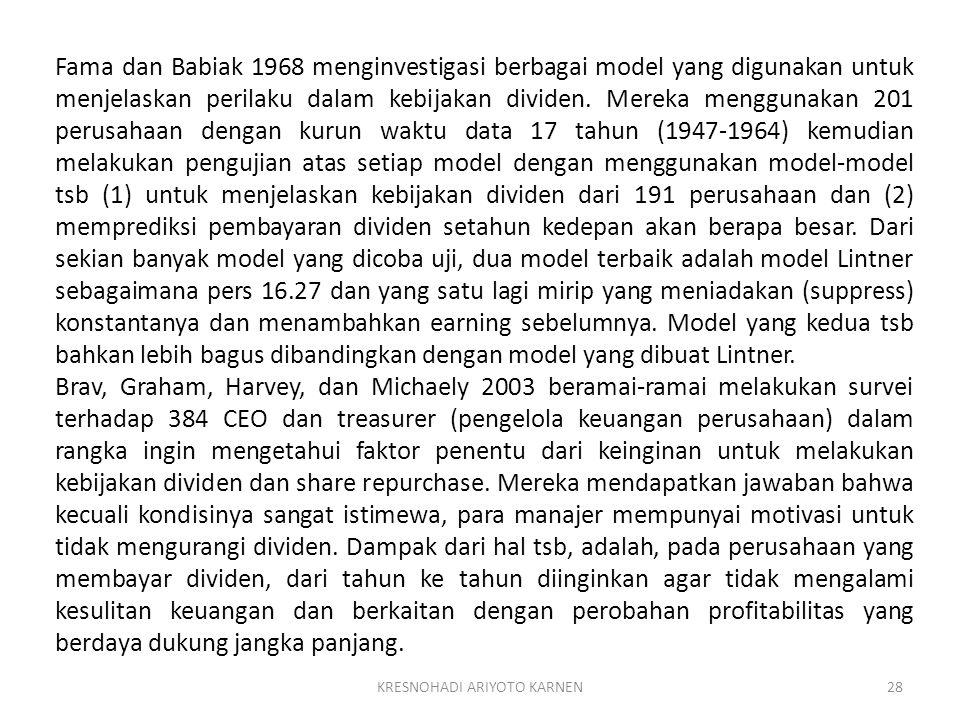 KRESNOHADI ARIYOTO KARNEN28 Fama dan Babiak 1968 menginvestigasi berbagai model yang digunakan untuk menjelaskan perilaku dalam kebijakan dividen. Mer