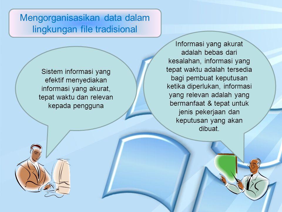 Sistem informasi yang efektif menyediakan informasi yang akurat, tepat waktu dan relevan kepada pengguna Informasi yang akurat adalah bebas dari kesal