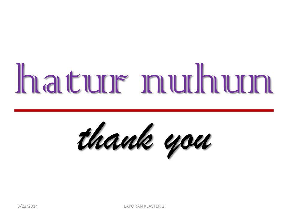 hatur nuhun thank you 8/22/2014LAPORAN KLASTER 2