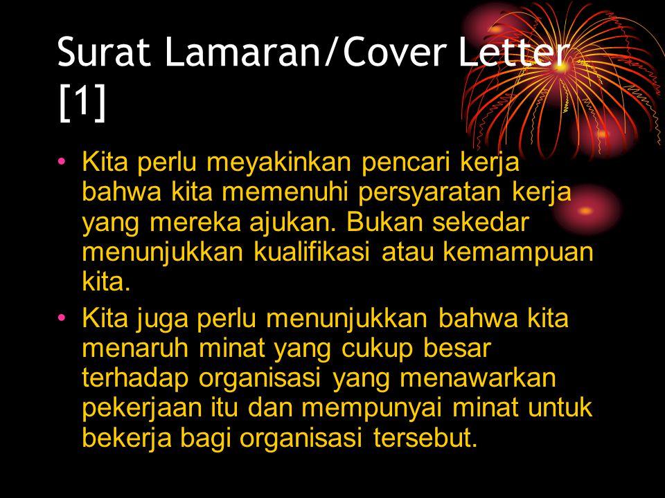Surat Lamaran/Cover Letter [1] Kita perlu meyakinkan pencari kerja bahwa kita memenuhi persyaratan kerja yang mereka ajukan.