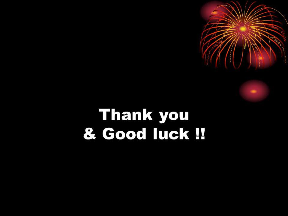 Thank you & Good luck !!