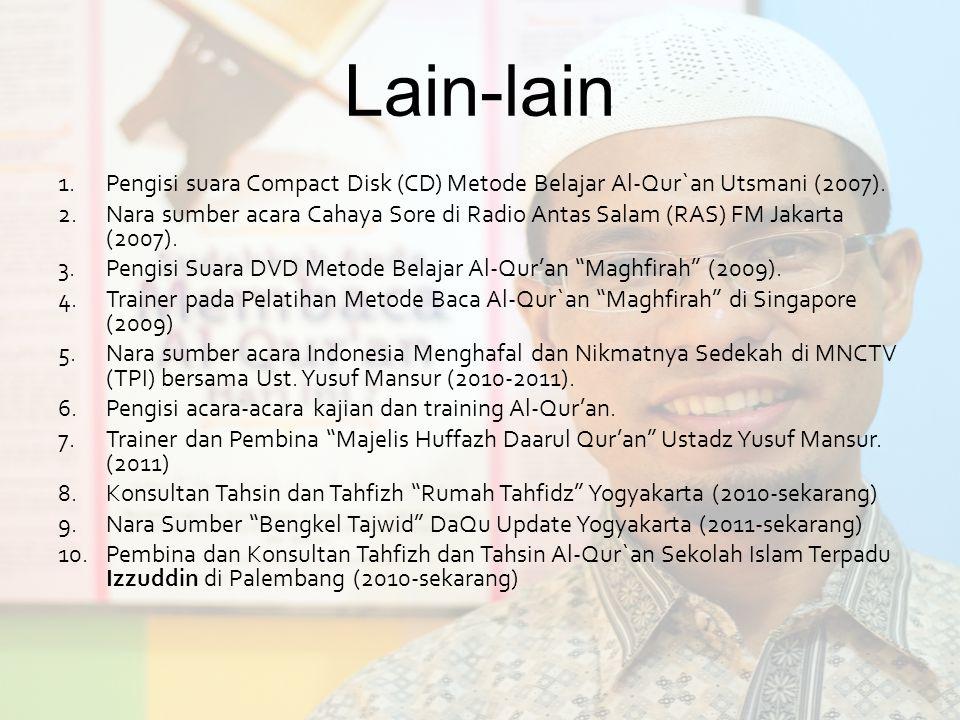 Lain-lain 1.Pengisi suara Compact Disk (CD) Metode Belajar Al-Qur`an Utsmani (2007). 2.Nara sumber acara Cahaya Sore di Radio Antas Salam (RAS) FM Jak