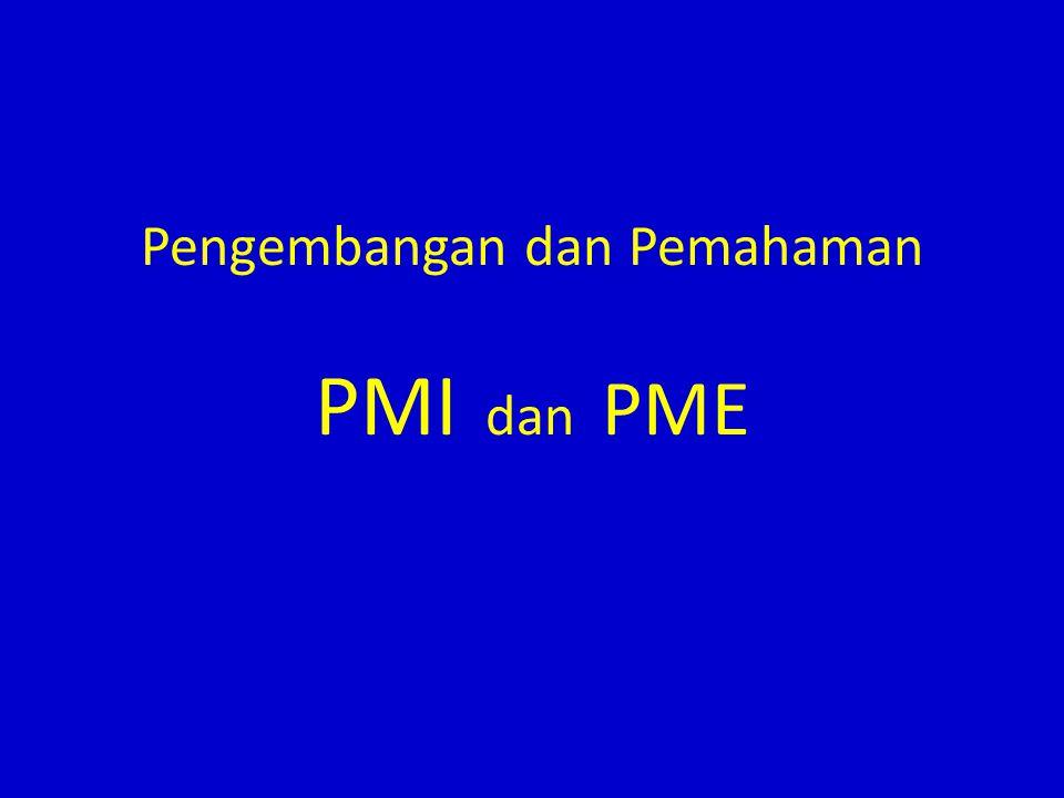 Pengembangan dan Pemahaman PMI dan PME