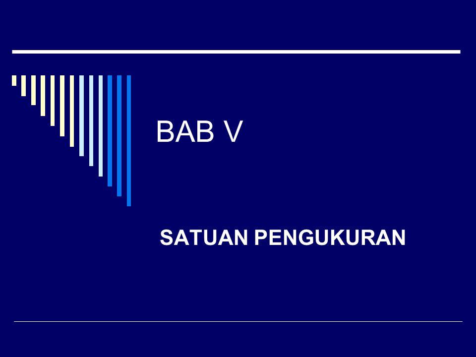 BAB V SATUAN PENGUKURAN