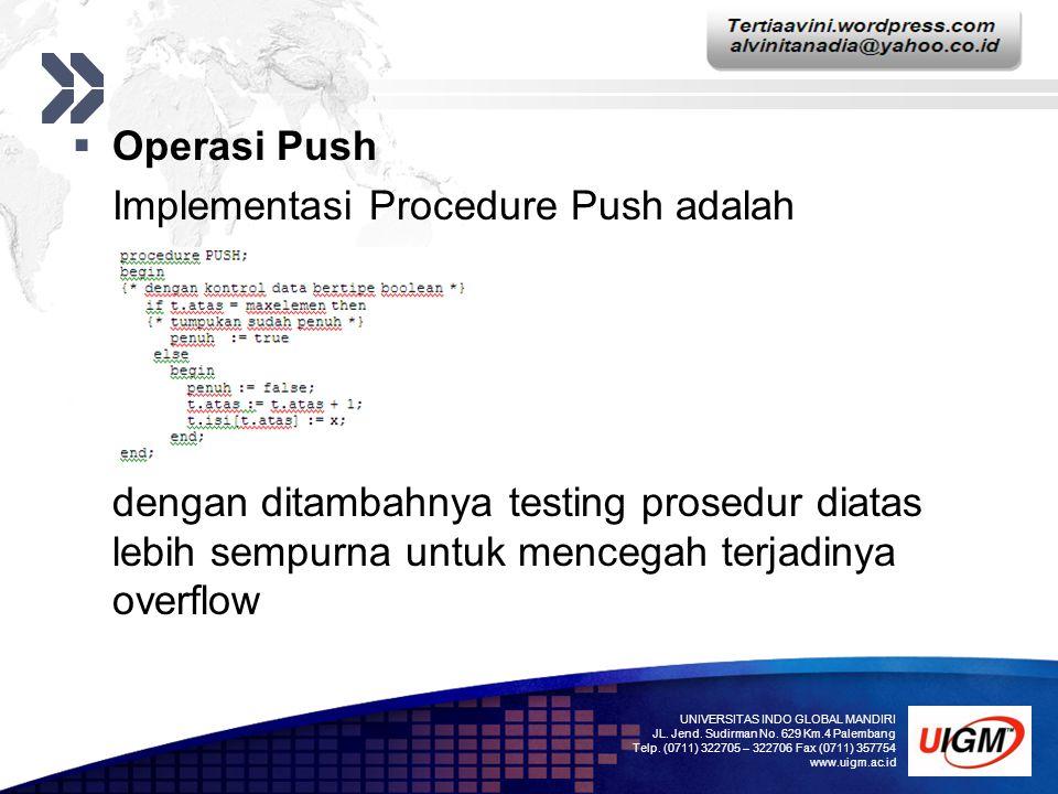 Add your company slogan LOGO  Operasi Push Implementasi Procedure Push adalah dengan ditambahnya testing prosedur diatas lebih sempurna untuk mencega