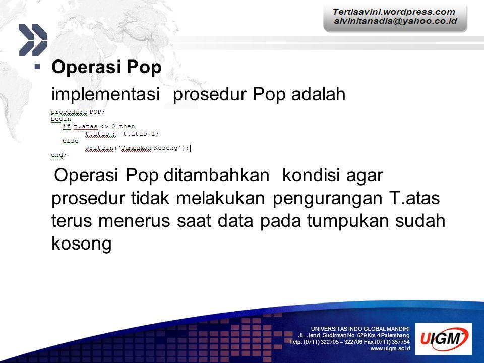 Add your company slogan LOGO  Operasi Pop implementasi prosedur Pop adalah Operasi Pop ditambahkan kondisi agar prosedur tidak melakukan pengurangan