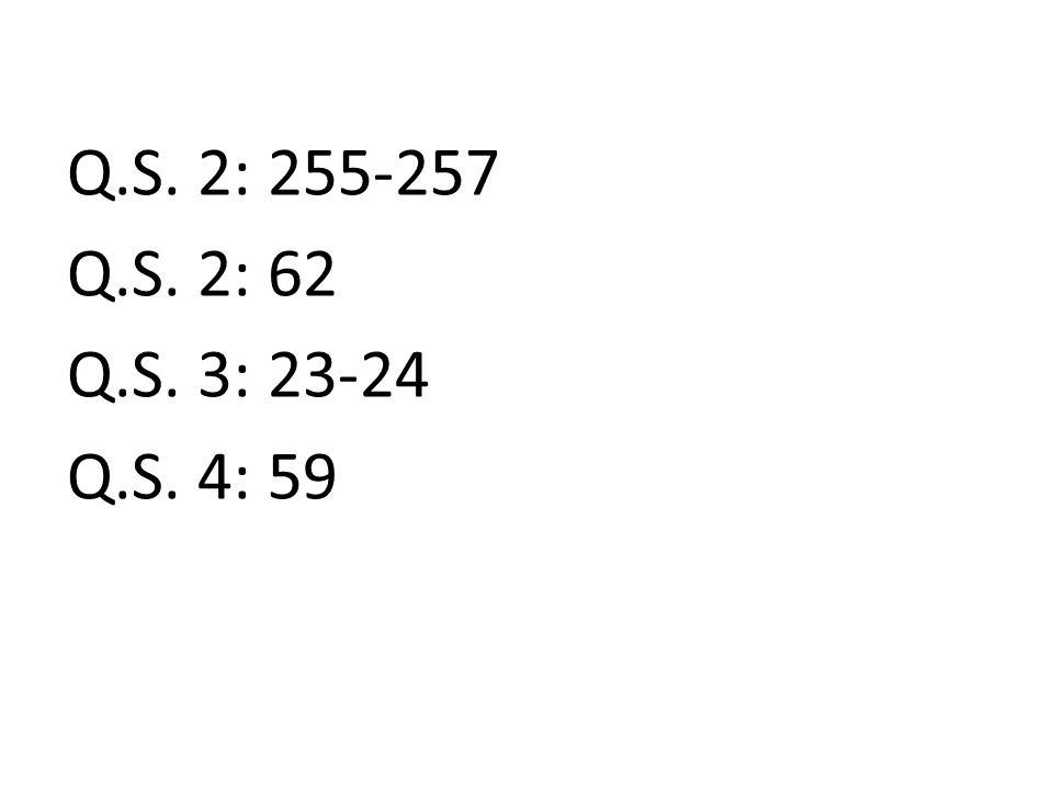 Q.S. 2: 255-257 Q.S. 2: 62 Q.S. 3: 23-24 Q.S. 4: 59