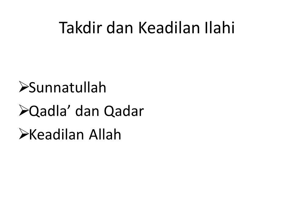 Takdir dan Keadilan Ilahi  Sunnatullah  Qadla' dan Qadar  Keadilan Allah