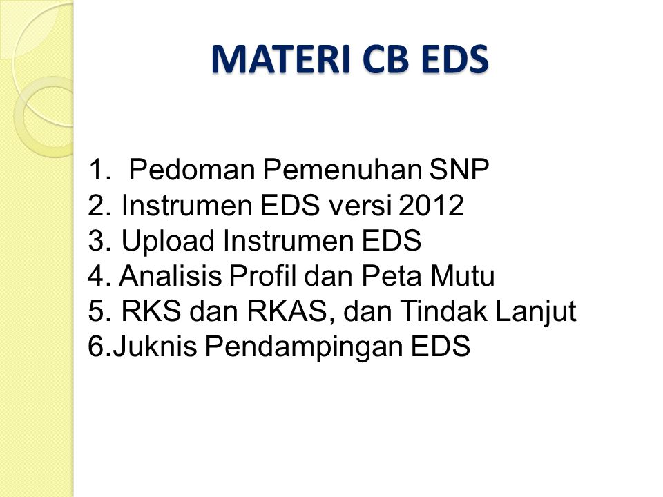 MATERI CB EDS MATERI CB EDS 1. Pedoman Pemenuhan SNP 2.