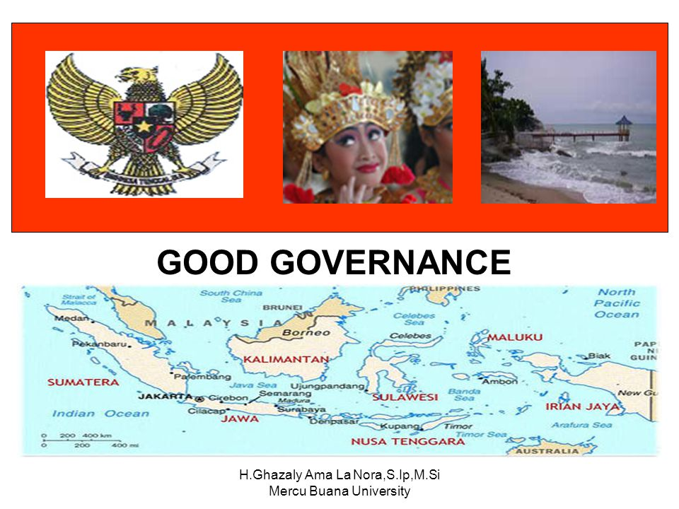 H.Ghazaly Ama La Nora,S.Ip,M.Si Mercu Buana University GOOD GOVERNANCE