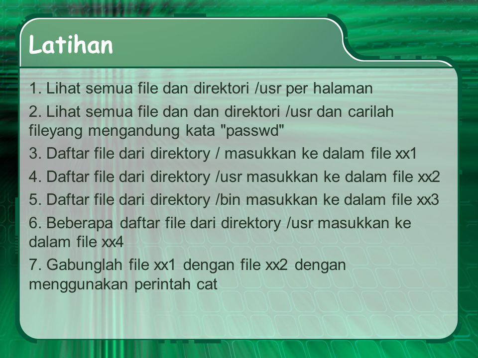 Latihan 1.Lihat semua file dan direktori /usr per halaman 2.