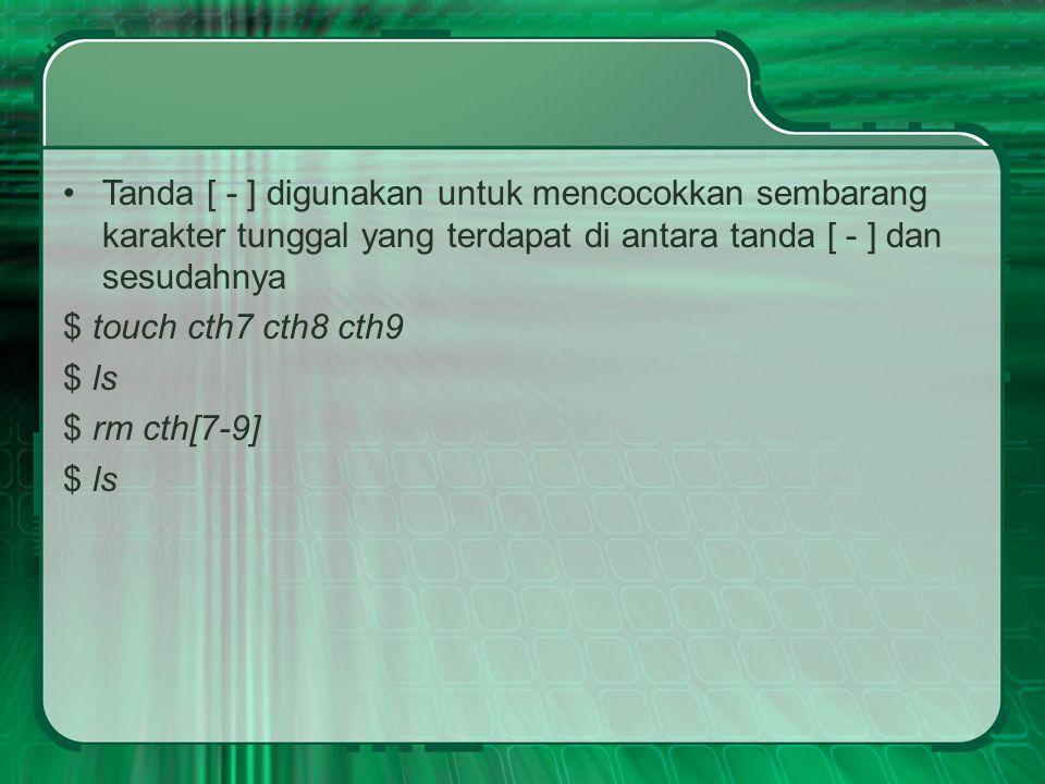 Menggunakan redirection Menyalin suatu file teks dengan menggunakan perintah cat $ cat > tes1 Baris pertama dari file tes1 Baris kedua dari file tes1.