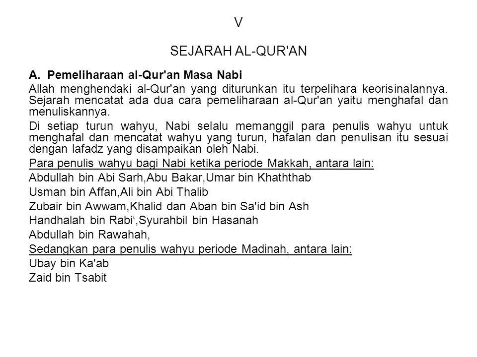 V SEJARAH AL-QUR'AN A. Pemeliharaan al-Qur'an Masa Nabi Allah menghendaki al-Qur'an yang diturunkan itu terpelihara keorisinalannya. Sejarah mencatat