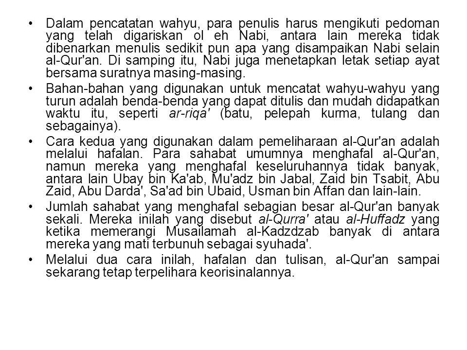 B.Pembukuan al-Qur an Masa Abu Bakar Setelah Nabi Wafat tahun 11 H.