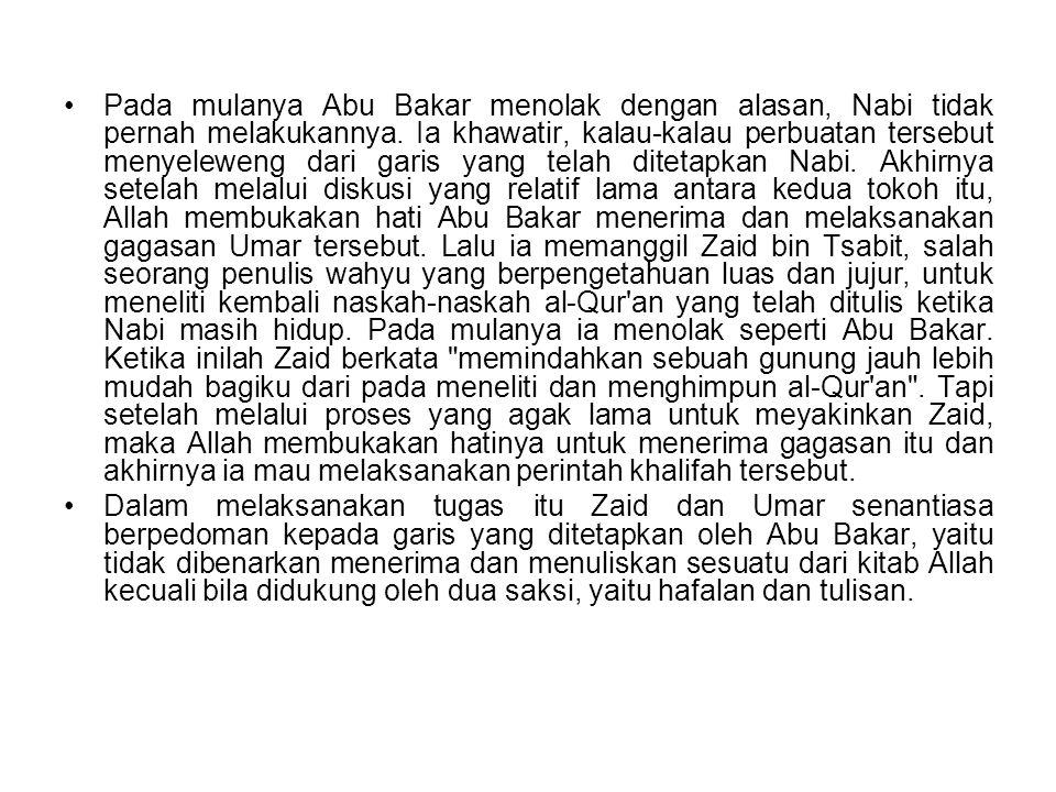 Dengan menggunakan pedoman tersebut, akhirnya Zaid berhasil menghimpun al-Qur an dalam bentuk buku yang kemudian diberi nama Mushhaf.