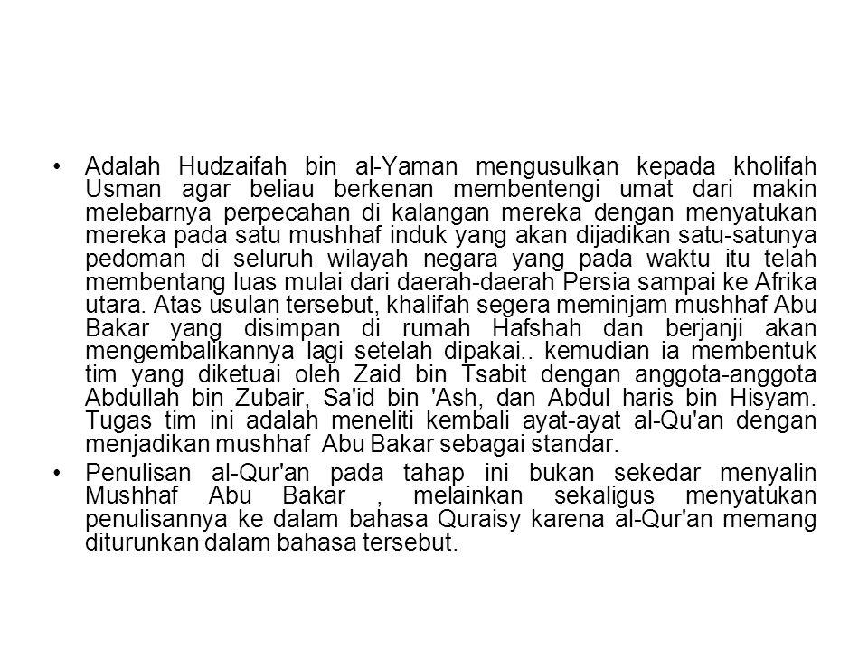 Dengan menerapkan kriteria yang digariskan Khalifah Usman itu, maka tim tersebut berhasil membuat beberapa mushhaf.