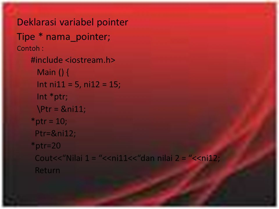 Jawab : // more pointers #include #inclide Int main () { Char * p; P = array; For (int i=0;i<=4;i++) { cout >*p; p++; } For (int n=0; n<5; n++) Cout << array [n] << , ; Getch () ; }