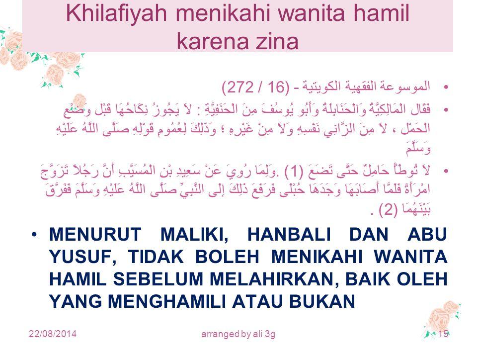 Khilafiyah menikahi wanita hamil karena zina الموسوعة الفقهية الكويتية - (16 / 272) فَقَال الْمَالِكِيَّةُ وَالْحَنَابِلَةُ وَأَبُو يُوسُفَ مِنَ الْحَ