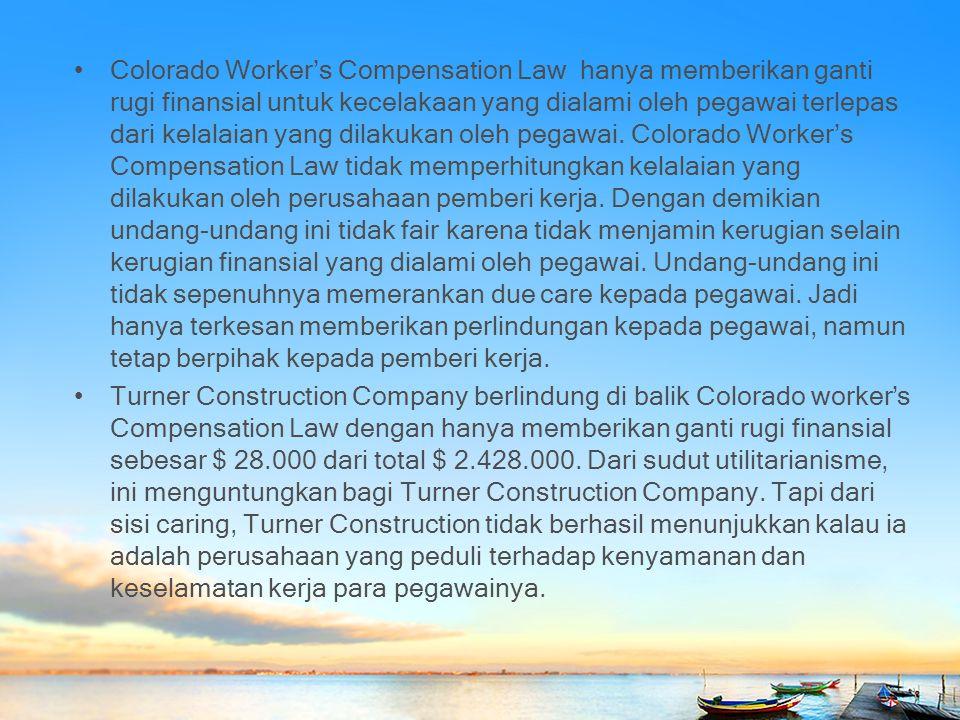 Colorado Worker's Compensation Law hanya memberikan ganti rugi finansial untuk kecelakaan yang dialami oleh pegawai terlepas dari kelalaian yang dilak