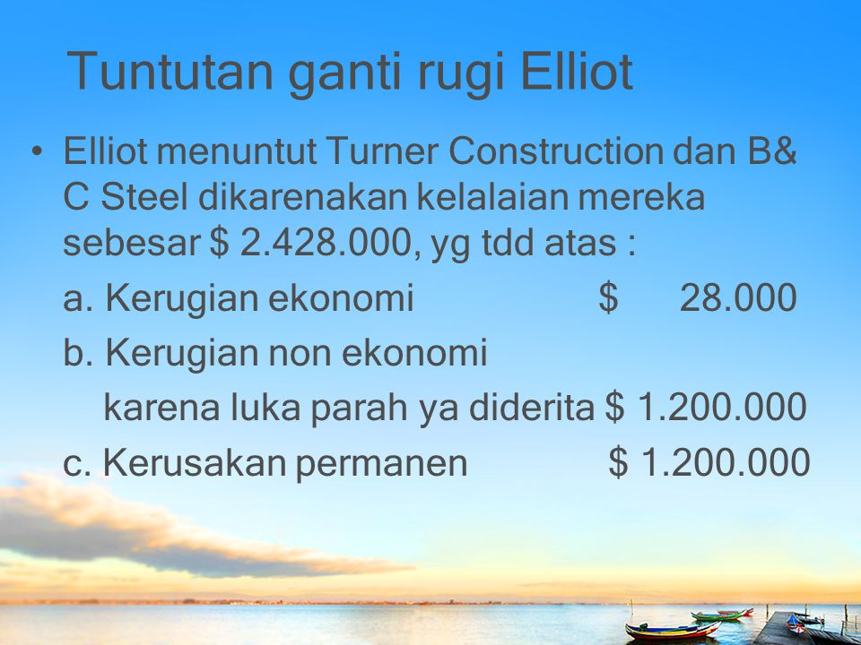 Turner Argument Turner Construction menolak untuk bertanggung jawab atas tuntutan ganti rugi Elliot dengan alasan Turner Construction adalah pemberi kerja sementara bagi Elliot - menurut Colorado Workers Compensation Law – hanya wajib membayar kerugian ekonomi sebesar $ 28.000.